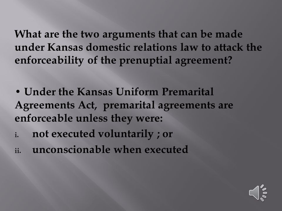 What are the two arguments that can be made under Kansas domestic relations law to attack the enforceability of the prenuptial agreement.