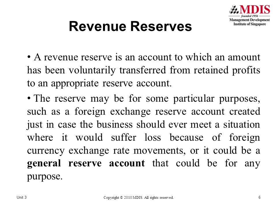 Revenue Reserves A revenue reserve is an account to which an amount has been voluntarily transferred from retained profits to an appropriate reserve a