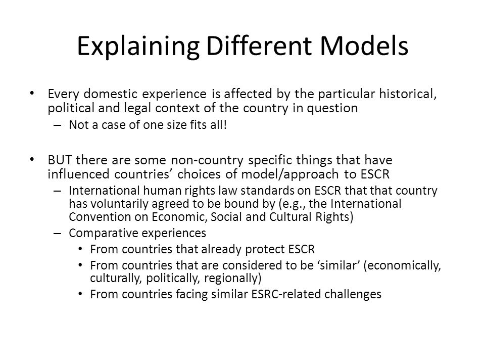 Key Questions in Picking a Model Will the particular model meet the concerns that have led to a desire for ESCR in the first place.