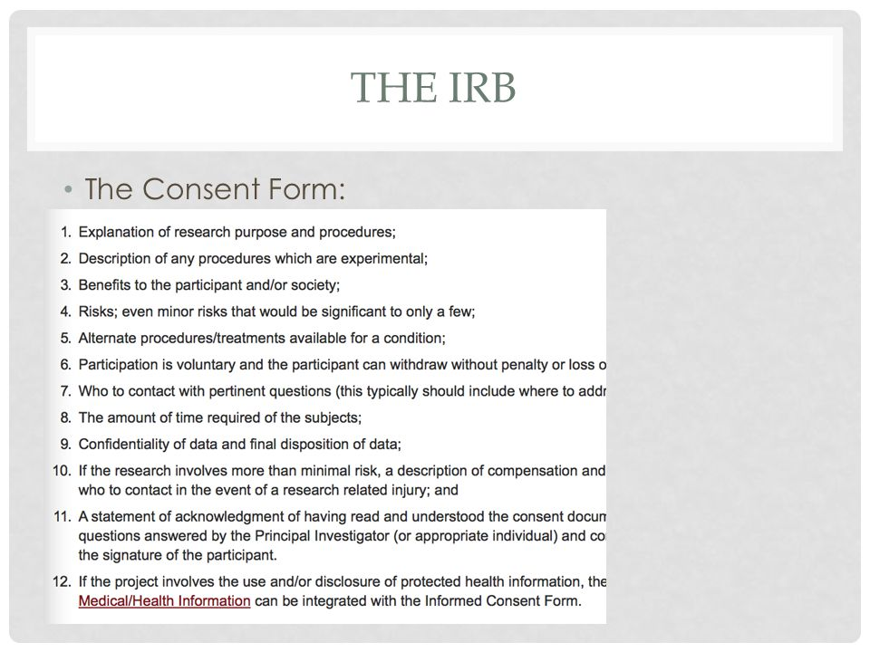 THE IRB The Consent Form: