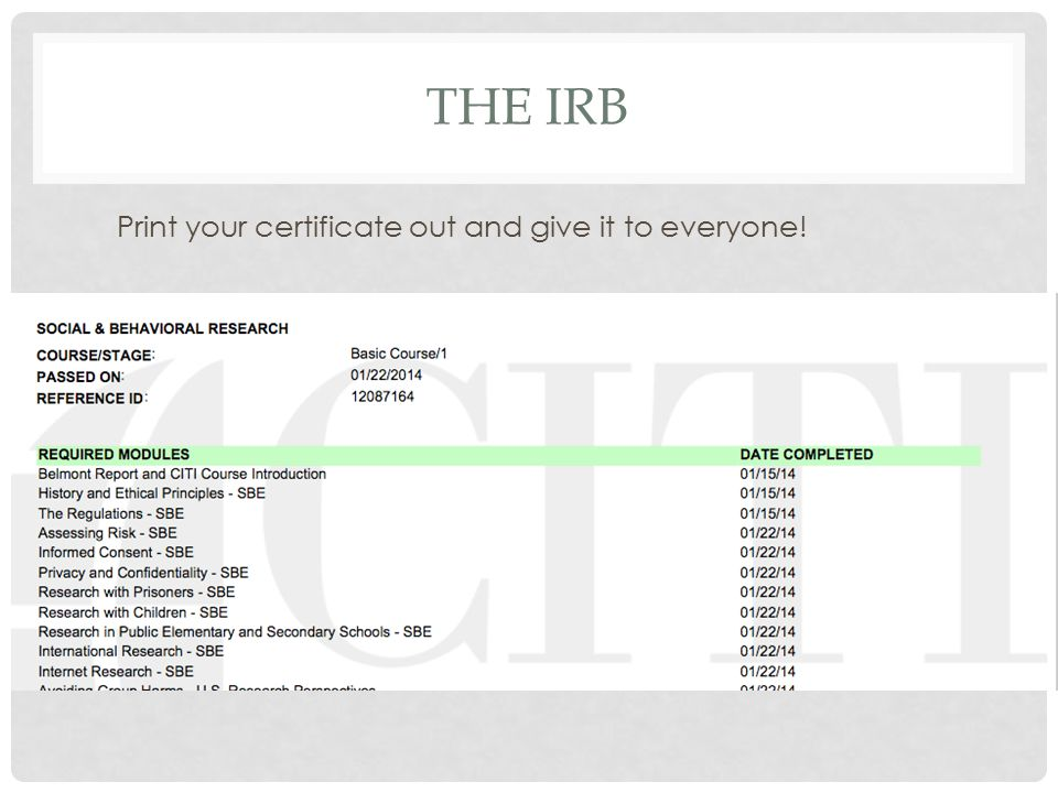 THE IRB Print your certificate out and give it to everyone!