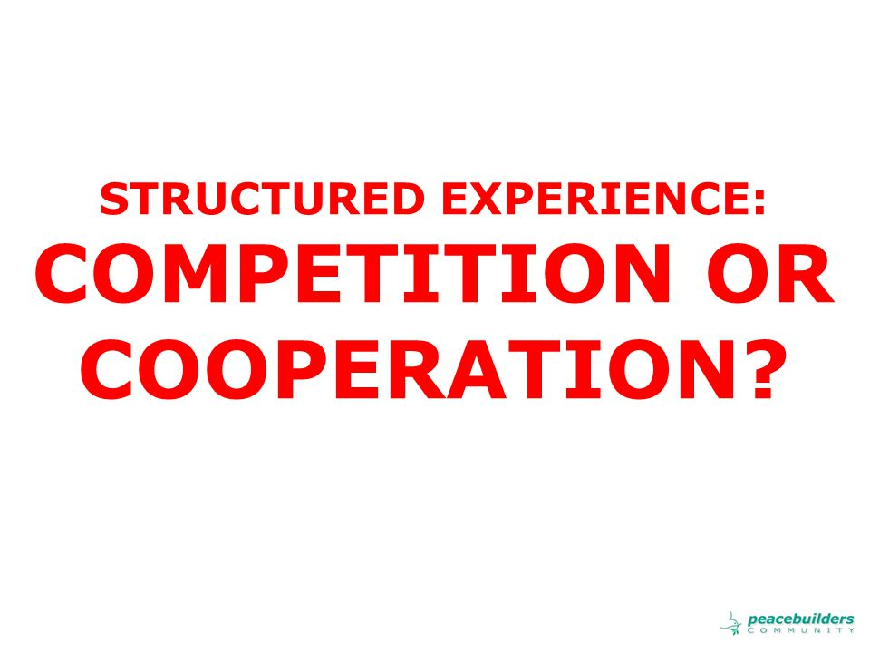 STRUCTURED EXPERIENCE: COMPETITION OR COOPERATION?