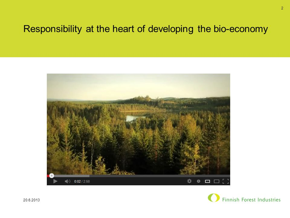 Responsibility at the heart of developing the bio-economy 20.6.2013 2