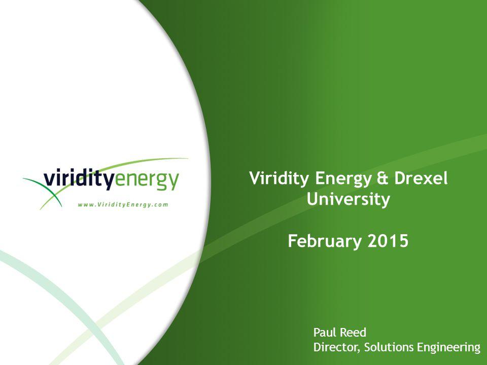 Viridity Energy & Drexel University February 2015 Paul Reed Director, Solutions Engineering