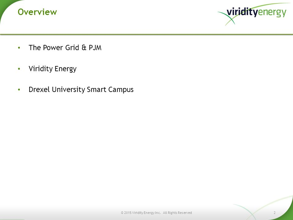 Overview The Power Grid & PJM Viridity Energy Drexel University Smart Campus 2© 2015 Viridity Energy Inc. All Rights Reserved