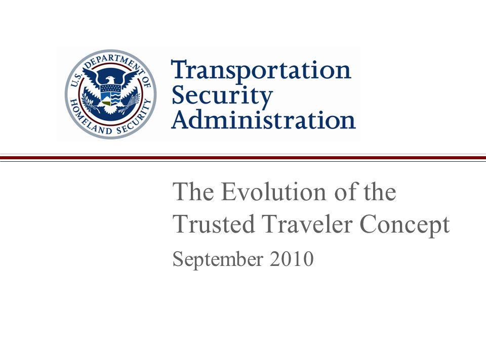 The Evolution of the Trusted Traveler Concept September 2010