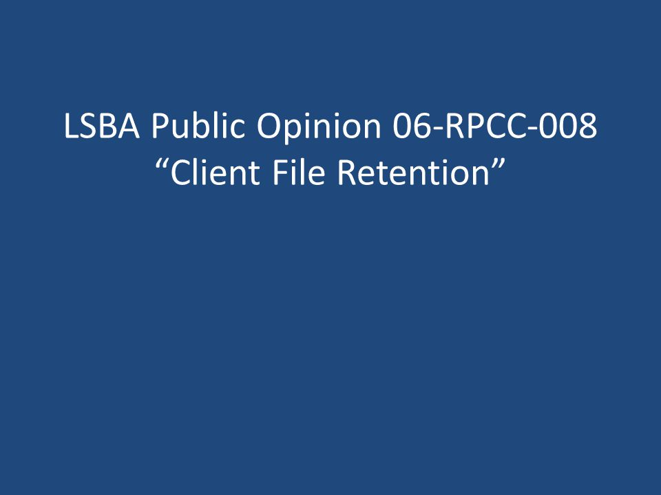 LSBA Public Opinion 06-RPCC-008 Client File Retention