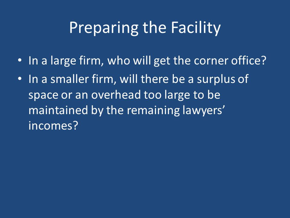Preparing the Facility In a large firm, who will get the corner office.