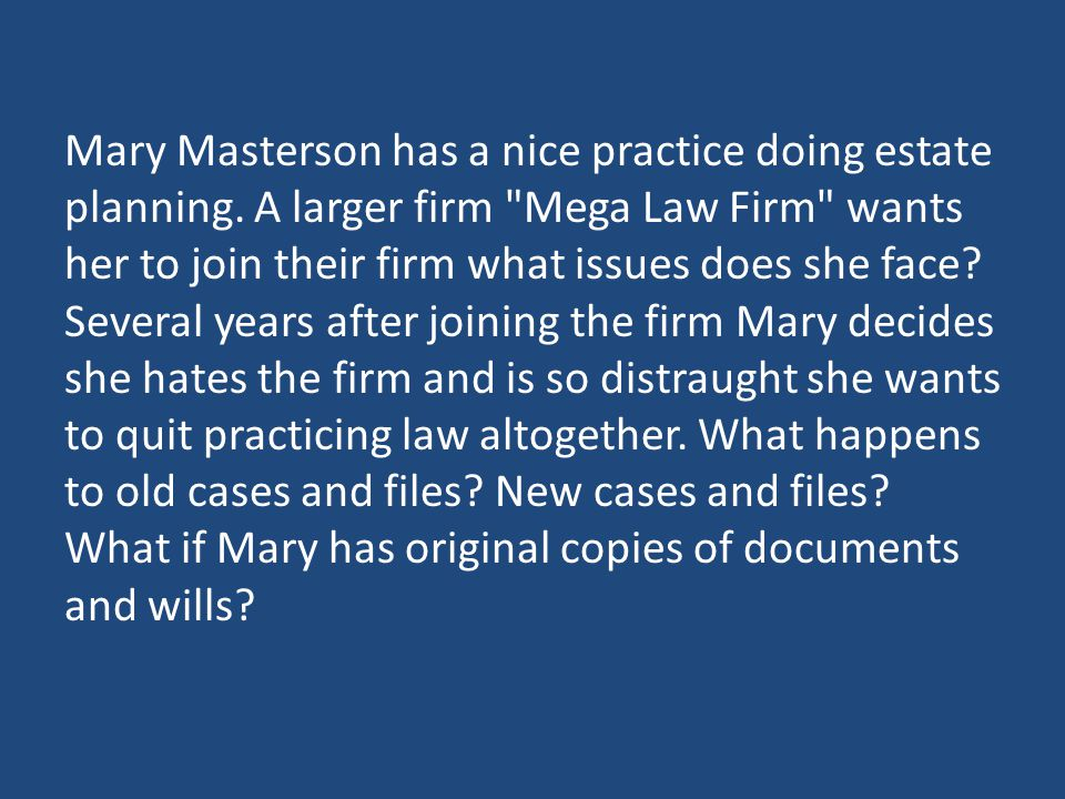 Mary Masterson has a nice practice doing estate planning.