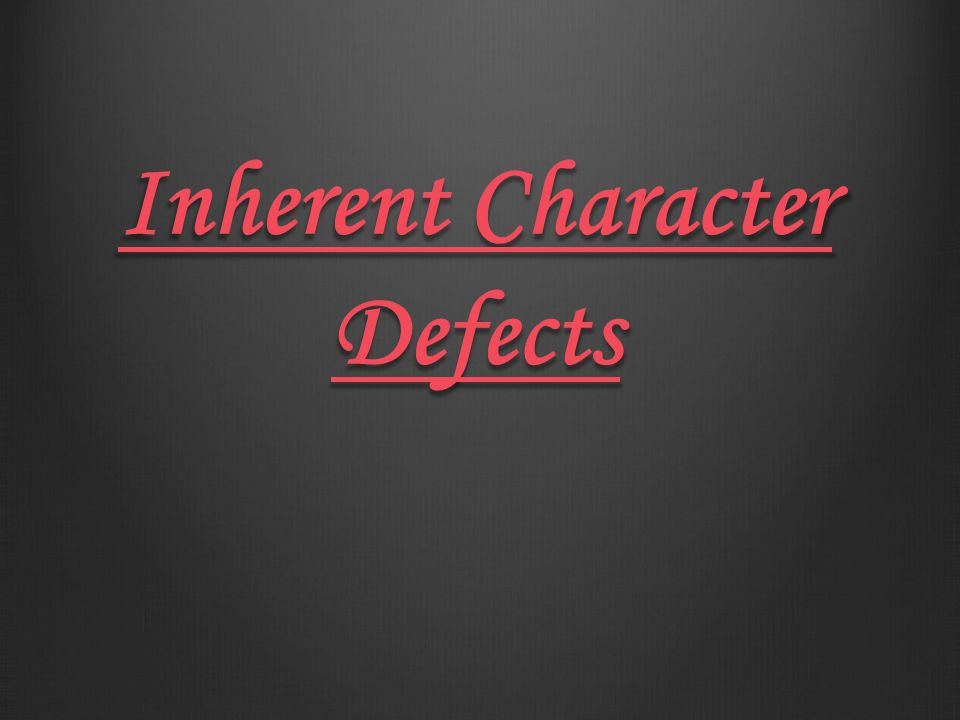 Inherent Character Defects