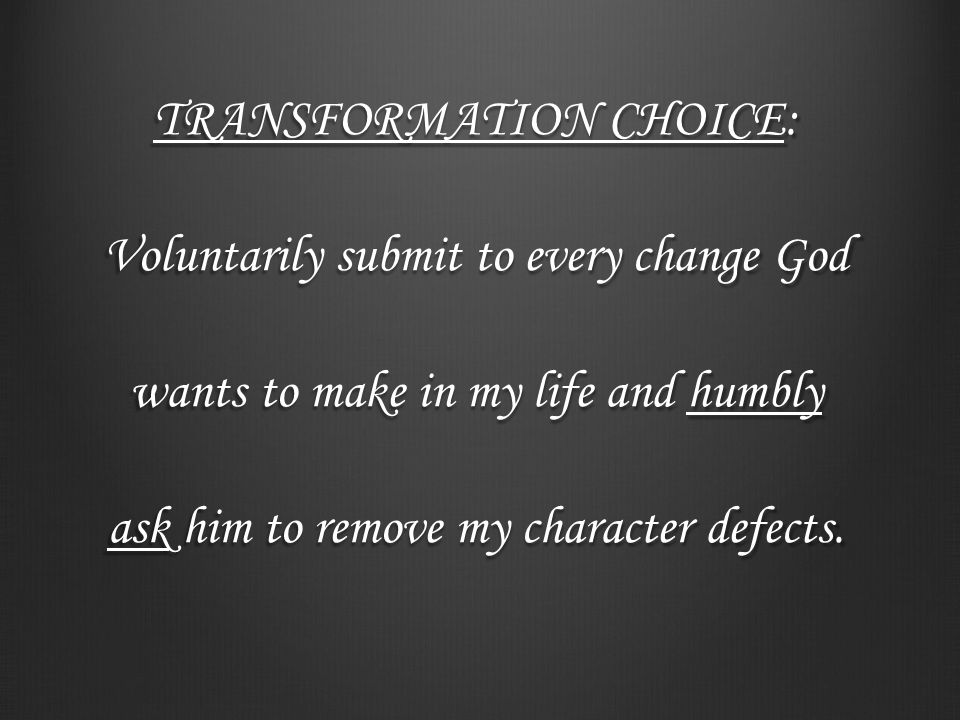 TRANSFORMATION CHOICE Blessed are those who hunger and thirst for righteousness, for they will be filled. Matt.