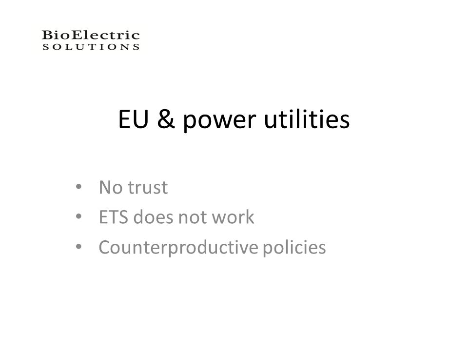 EU & power utilities No trust ETS does not work Counterproductive policies