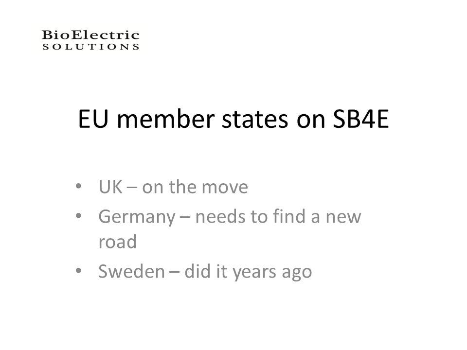 EU member states on SB4E UK – on the move Germany – needs to find a new road Sweden – did it years ago