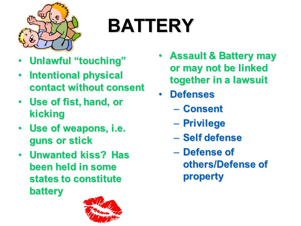 "BATTERY Unlawful ""touching""Unlawful ""touching"" Intentional physical contact without consentIntentional physical contact without consent Use of fist, h"