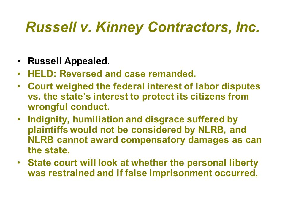 Russell v. Kinney Contractors, Inc. Russell Appealed. HELD: Reversed and case remanded. Court weighed the federal interest of labor disputes vs. the s