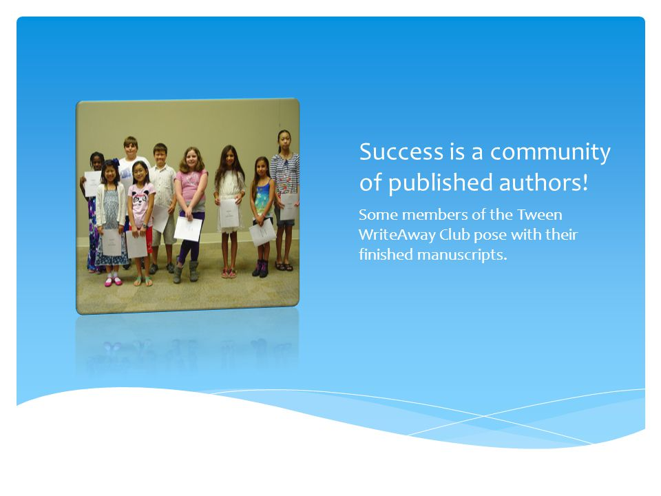 Success is a community of published authors.