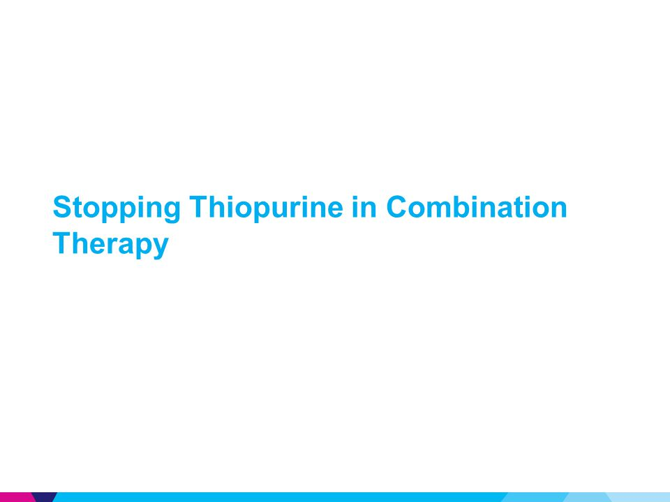 Stopping Thiopurine in Combination Therapy