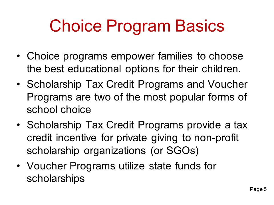 Choice Program Basics Choice programs empower families to choose the best educational options for their children.