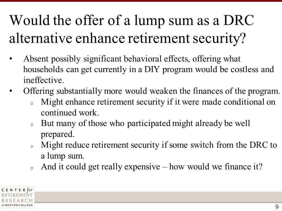 Would the offer of a lump sum as a DRC alternative enhance retirement security.