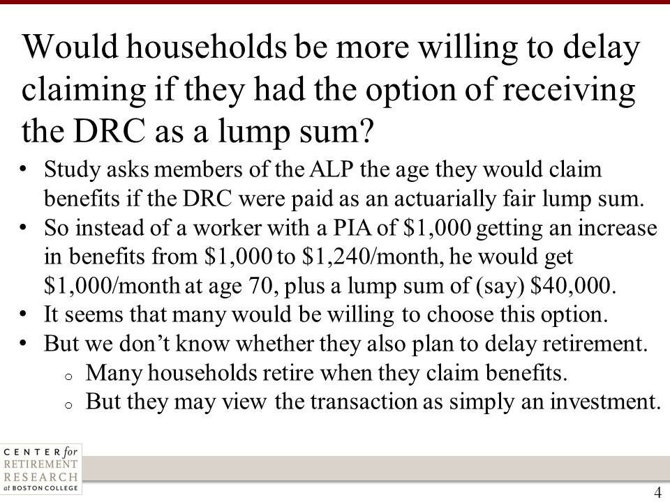 Would households be more willing to delay claiming if they had the option of receiving the DRC as a lump sum.