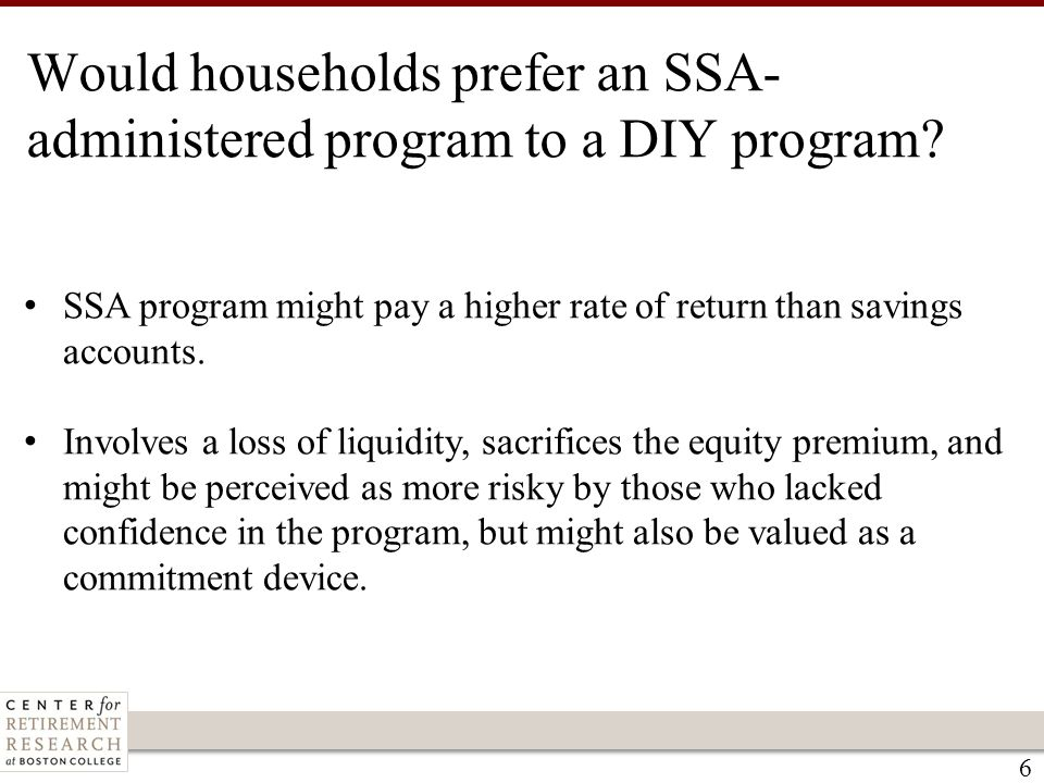 Would households prefer an SSA- administered program to a DIY program.