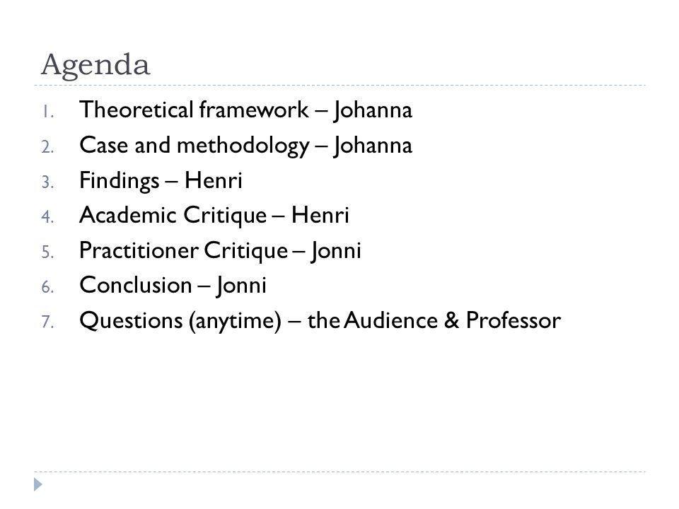 Agenda 1. Theoretical framework – Johanna 2. Case and methodology – Johanna 3.