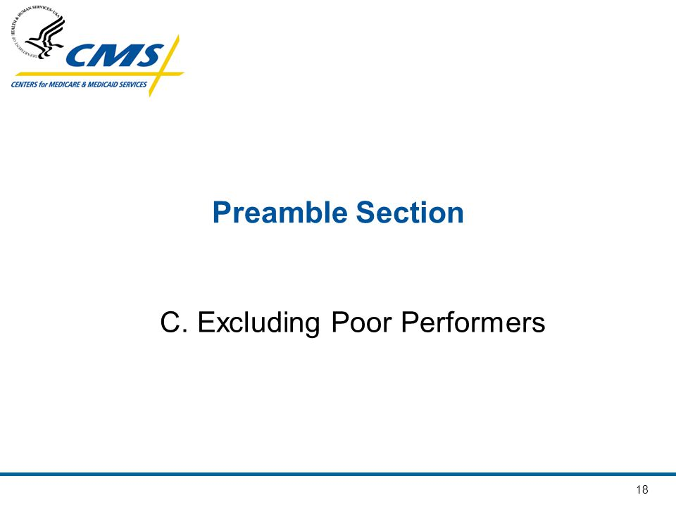 18 Preamble Section C. Excluding Poor Performers