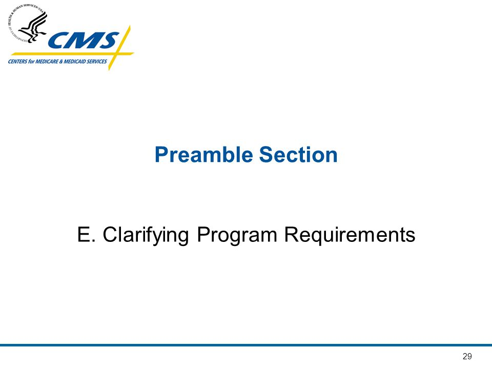 29 Preamble Section E. Clarifying Program Requirements