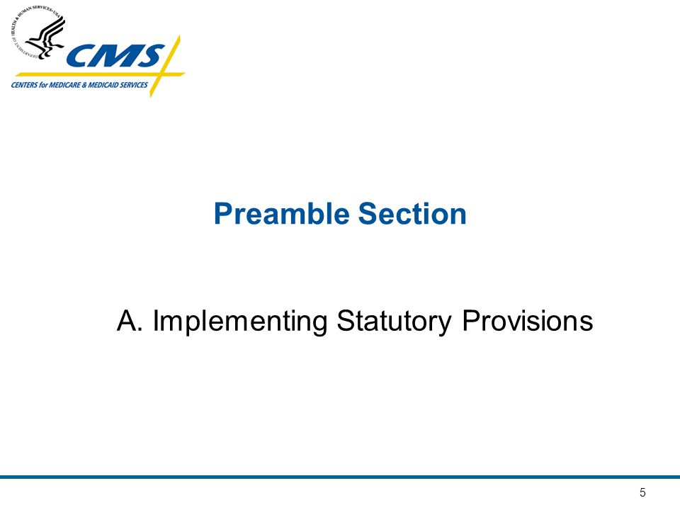 5 Preamble Section A. Implementing Statutory Provisions
