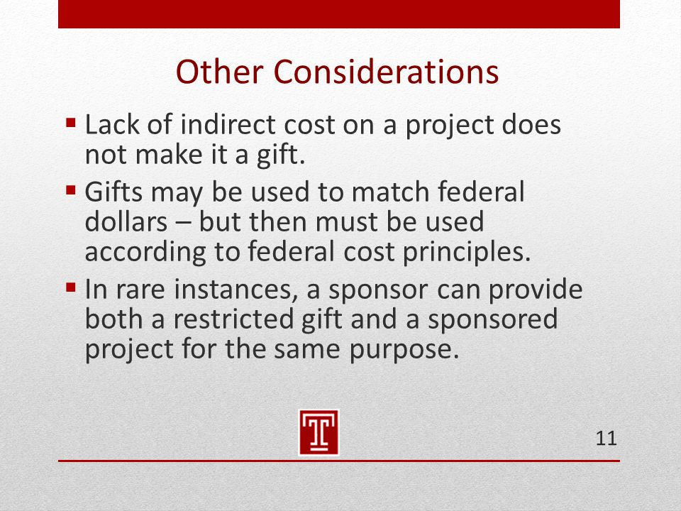 Other Considerations  Lack of indirect cost on a project does not make it a gift.