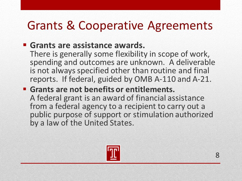 Grants & Cooperative Agreements  Grants are assistance awards.