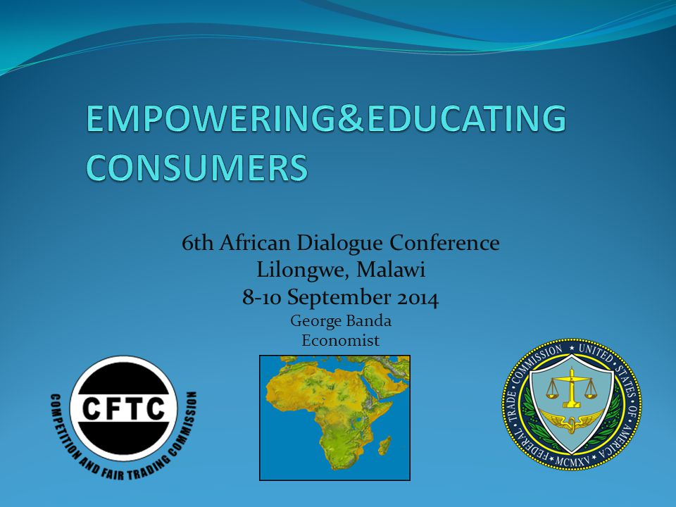 6th African Dialogue Conference Lilongwe, Malawi 8-10 September 2014 George Banda Economist