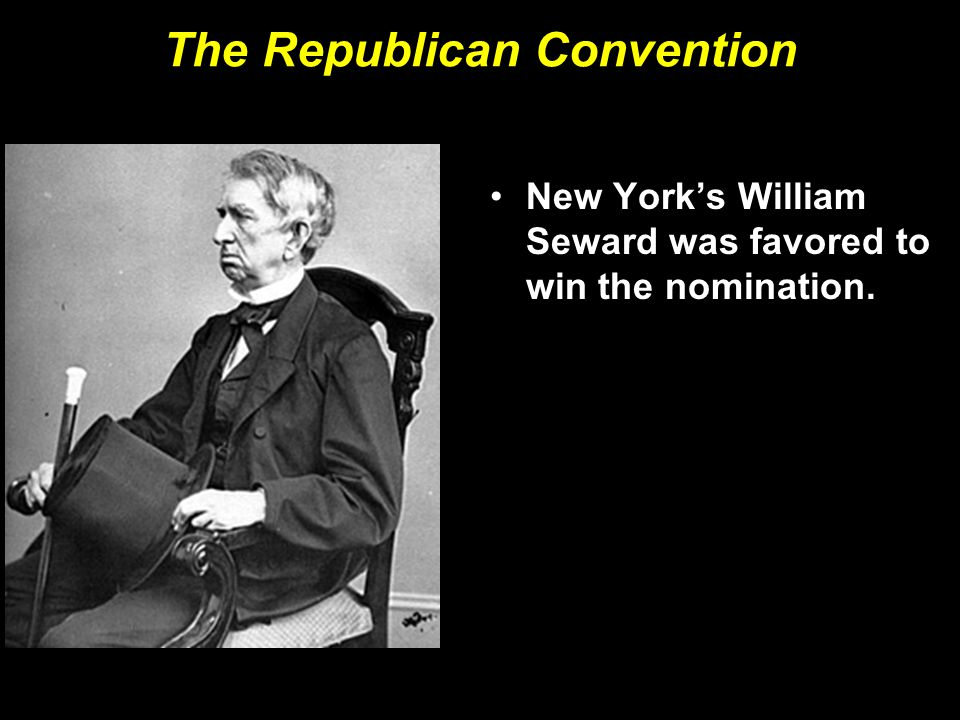 The Republican Convention New York's William Seward was favored to win the nomination.
