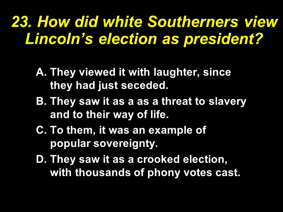 A.They viewed it with laughter, since they had just seceded.