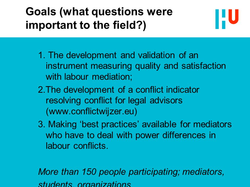 Goals (what questions were important to the field?) 1. The development and validation of an instrument measuring quality and satisfaction with labour