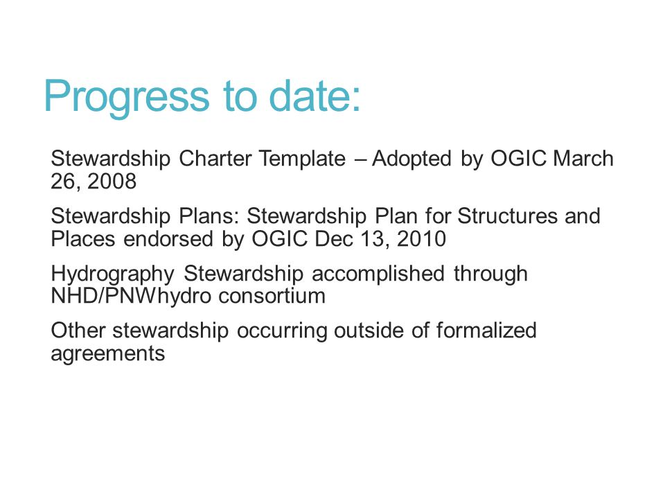 Progress to date: Stewardship Charter Template – Adopted by OGIC March 26, 2008 Stewardship Plans: Stewardship Plan for Structures and Places endorsed