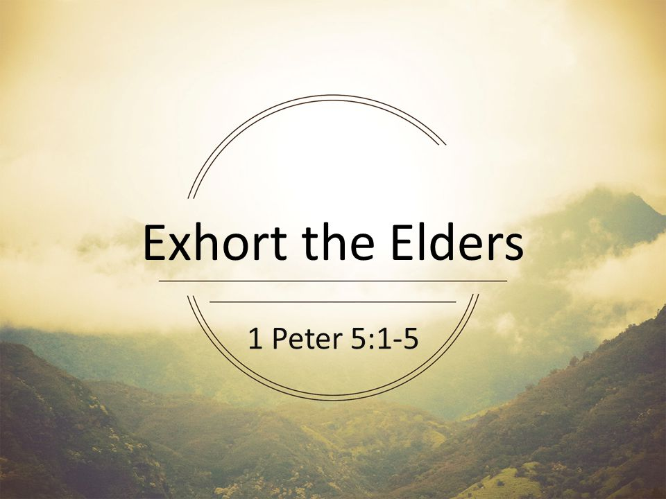 Elders - when the fiery ordeal comes - you first.
