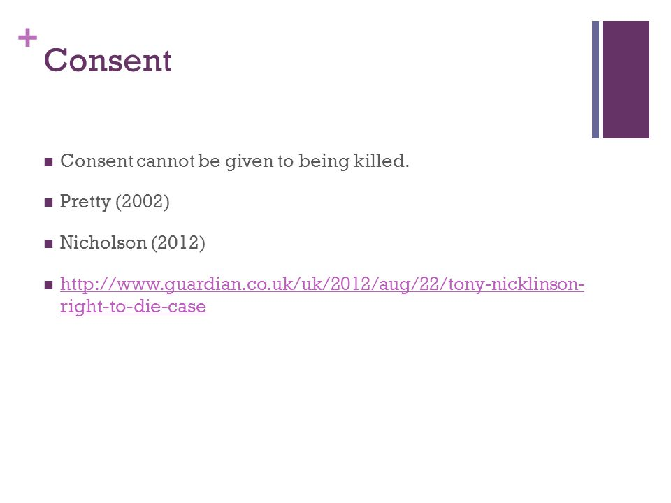 + Consent Consent cannot be given to being killed.