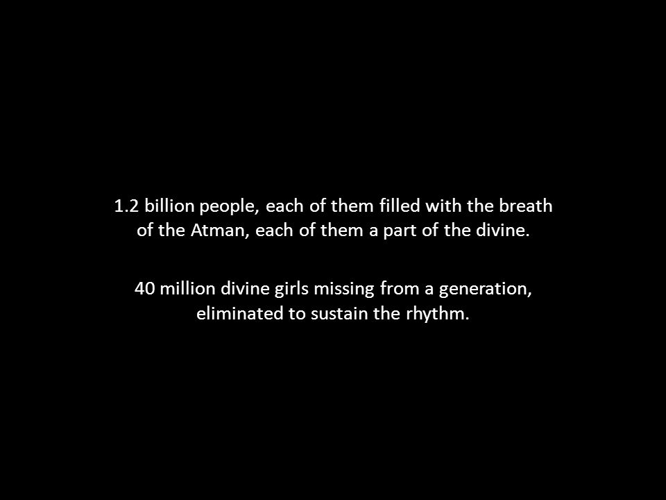 1.2 billion people, each of them filled with the breath of the Atman, each of them a part of the divine.