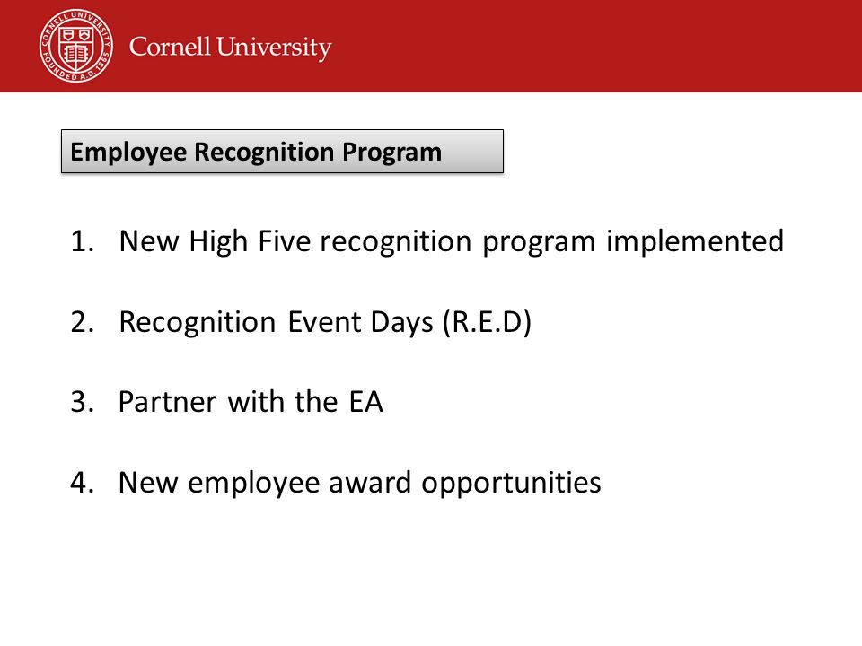 1.New High Five recognition program implemented 2.Recognition Event Days (R.E.D) 3.