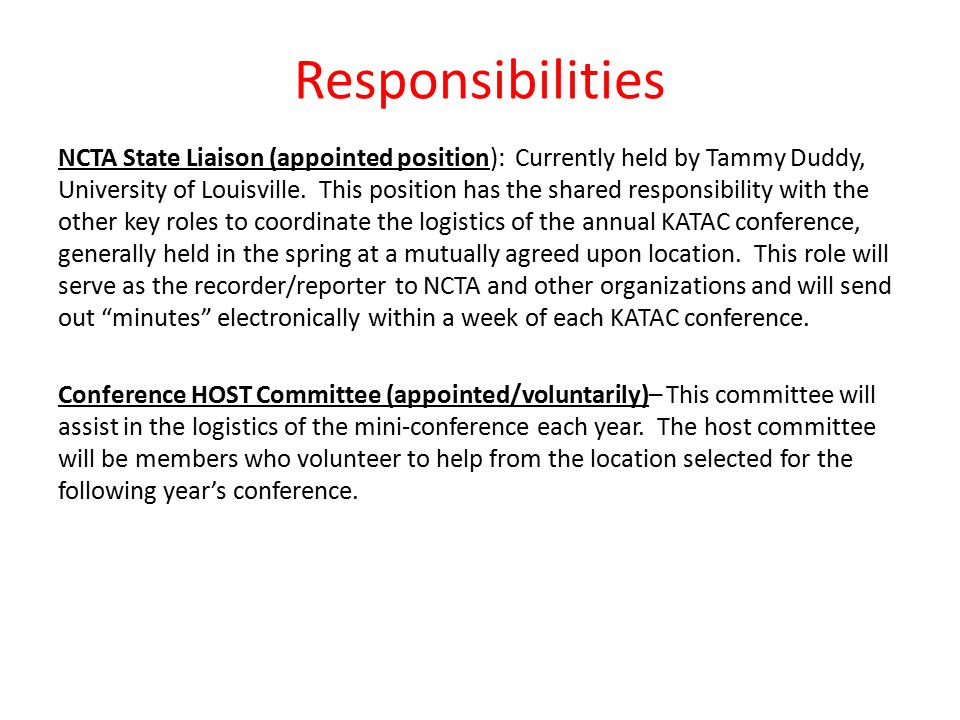 Responsibilities NCTA State Liaison (appointed position): Currently held by Tammy Duddy, University of Louisville.