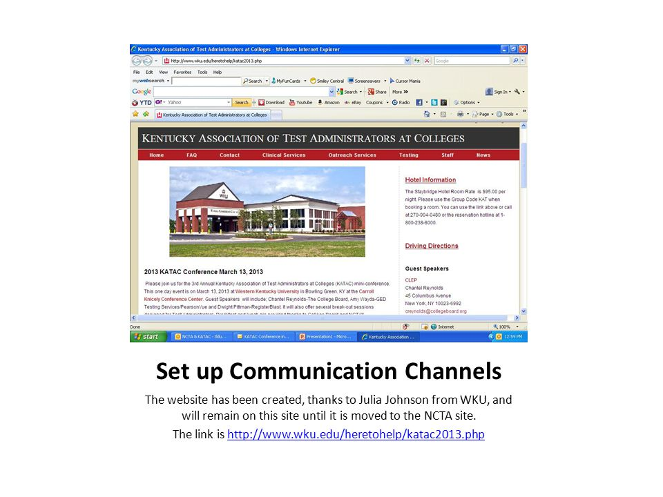 Set up Communication Channels The website has been created, thanks to Julia Johnson from WKU, and will remain on this site until it is moved to the NCTA site.