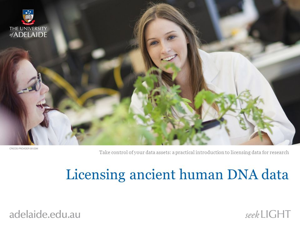 Licensing ancient human DNA data Take control of your data assets: a practical introduction to licensing data for research