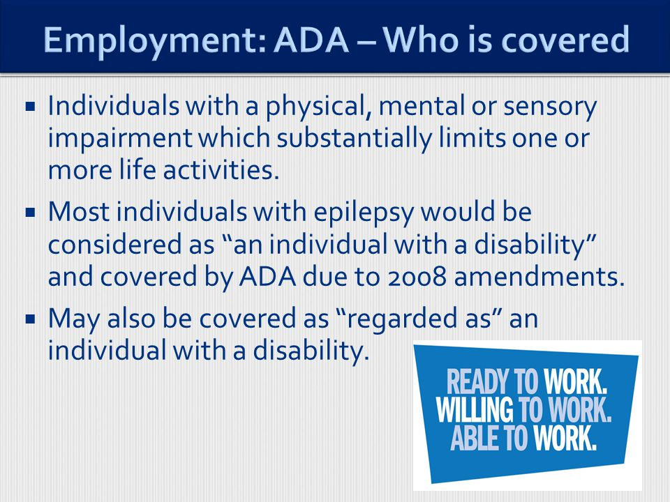  Individuals with a physical, mental or sensory impairment which substantially limits one or more life activities.