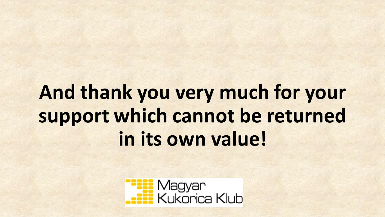 And thank you very much for your support which cannot be returned in its own value!