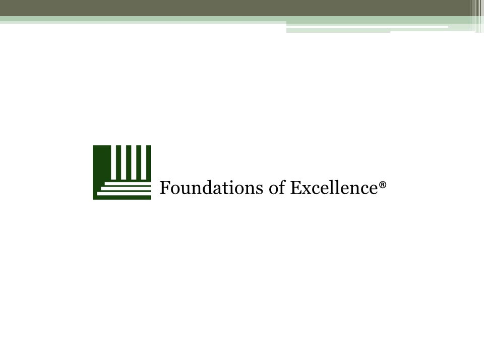 Foundations of Excellence ®