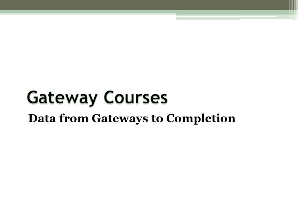 Data from Gateways to Completion