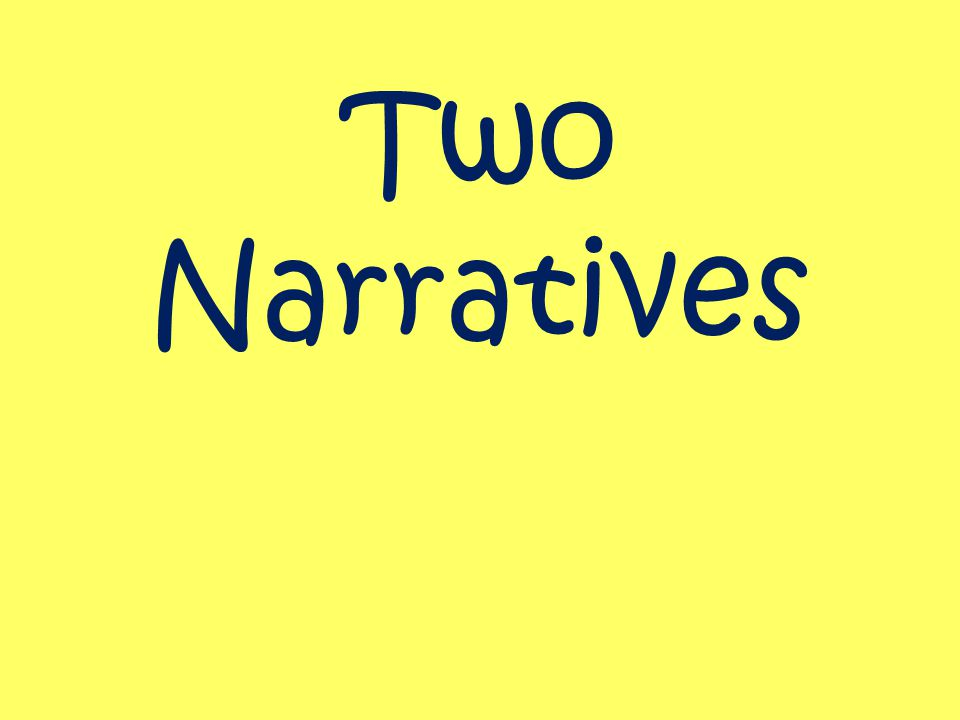 Two Narratives