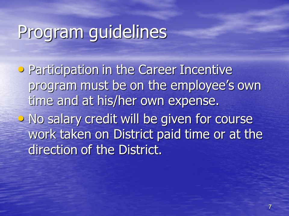 Program guidelines Participation in the Career Incentive program must be on the employee's own time and at his/her own expense.