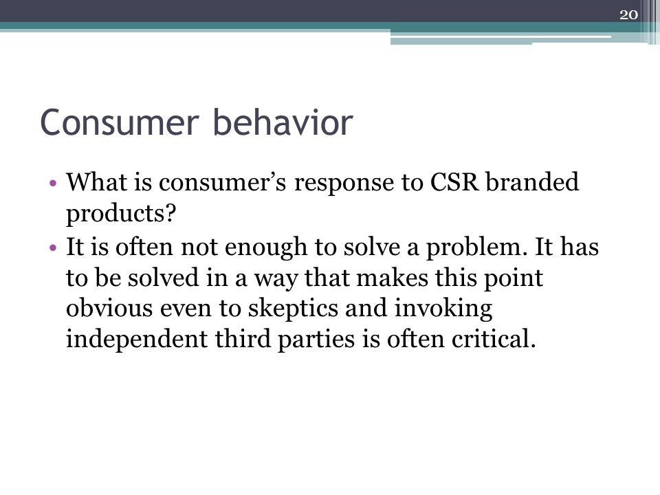 Consumer behavior What is consumer's response to CSR branded products.
